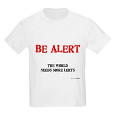 Be Alert Kids T-Shirt