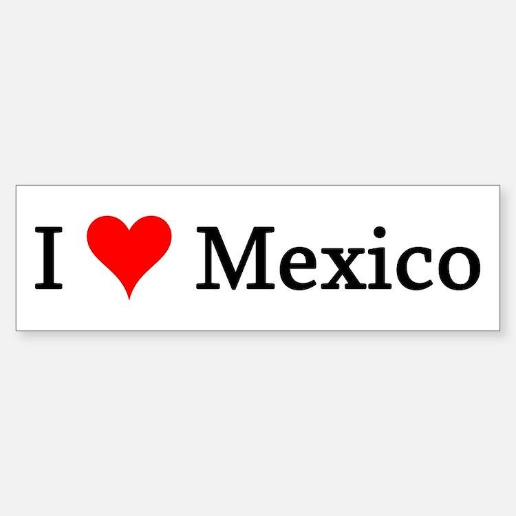 I Love Mexico Bumper Bumper Bumper Sticker