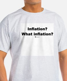 Inflation? What inflation? - T-Shirt