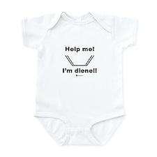 Help me. I'm diene. - Infant Bodysuit