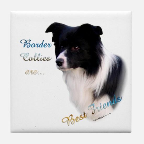 Border Collie Best Friend1 Tile Coaster