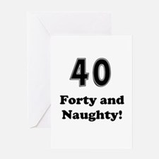 Forty and Naughty Greeting Card