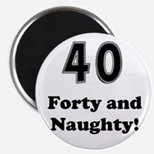 Forty and Naughty Magnet
