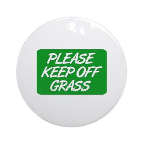 Please Keep Off Grass Ornament (Round)