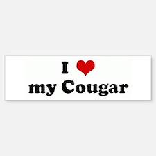 I Love my Cougar Bumper Bumper Bumper Sticker