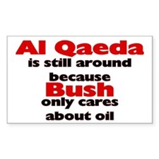 """Al Qaeda is still around because Bush only cares"