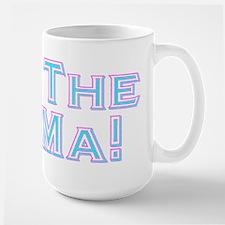 Not The Ma Ma! Mug
