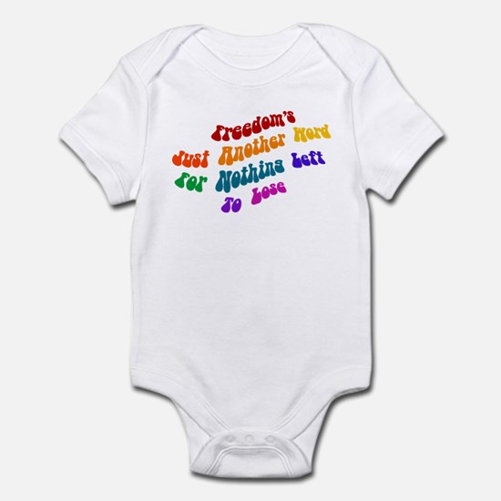 Freedom's Just Another Word.. Infant Bodysuit