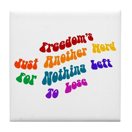 Freedom's Just Another Word.. Tile Coaster
