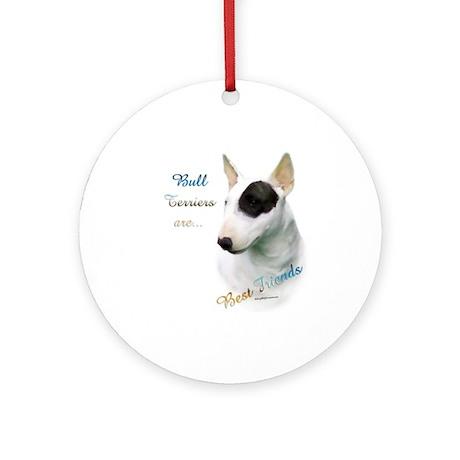 Bull Terrier Best Friend1 Ornament (Round)