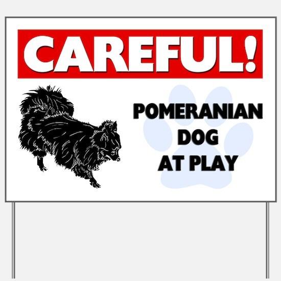 Pomeranian At Play Yard Sign