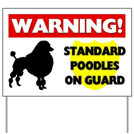 Standard Poodles On Guard Yard Sign