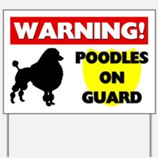 Poodles On Guard Yard Sign