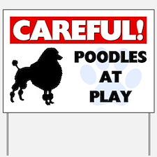 Poodles At Play Yard Sign