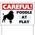 Poodle At Play Yard Sign