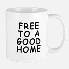 Free to a good home Mug
