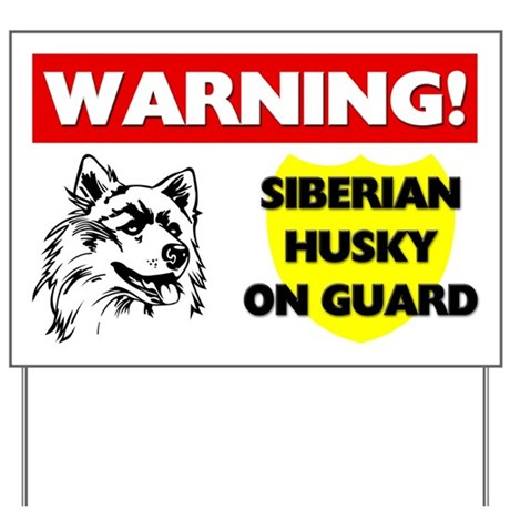 Siberian Husky On Guard Yard Sign