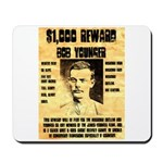Bob Younger Reward Mousepad