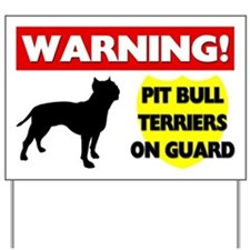 Pit Bull Terriers On Guard Yard Sign