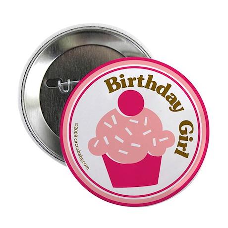 """Birthday Girl Cupcake 2.25"""" Button"""
