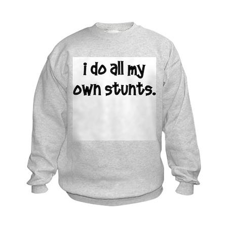 All my own stunts Kids Sweatshirt