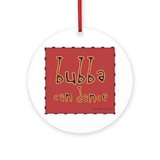 Bubba can Dance! Ornament (Round)