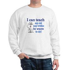 Teaching My Cat Sweatshirt