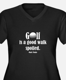 Golf is a Good Walk Spoiled Women's Plus Size V-Ne