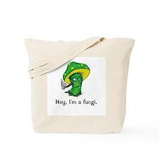 """Hey, I'm a fungi."" Tote Bag"