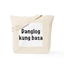 Danglog kung basa Tote Bag