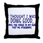 Voices In My Head Throw Pillow