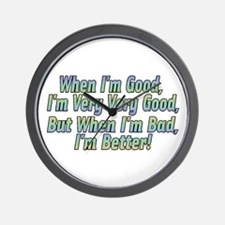 When I'm Good Wall Clock