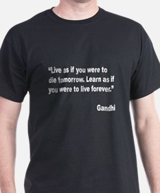 Gandhi Live and Learn Quote (Front) T-Shirt