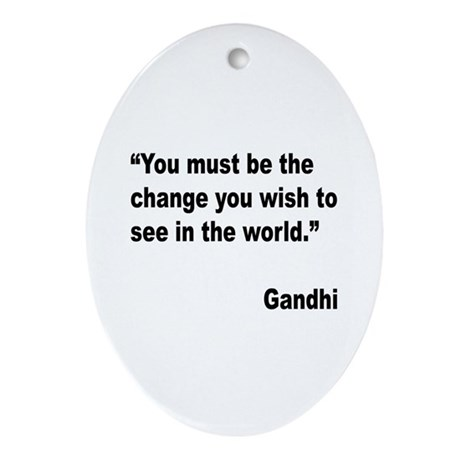 Gandhi World Change Quote Oval Ornament