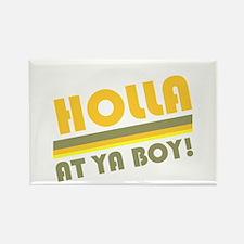 Holla At Ya Boy Rectangle Magnet