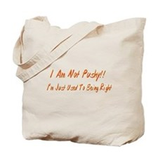I'm Not Pushy Tote Bag