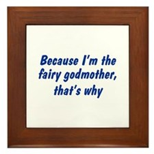 I'm The Fairy Godmother Framed Tile