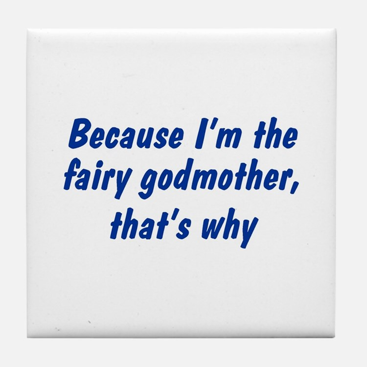 I'm The Fairy Godmother Tile Coaster