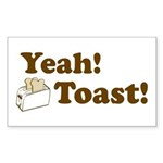 Yeah! Toast! Rectangle Sticker