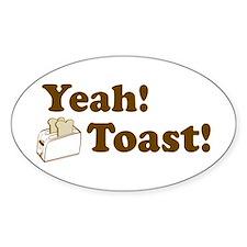 Yeah! Toast! Oval Sticker