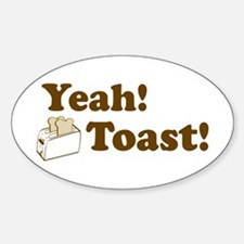 Yeah! Toast! Oval Decal