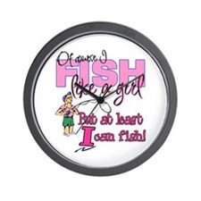 At Least I can Fish! Wall Clock