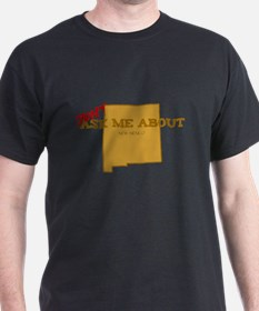 Don't ask me about NM! T-Shirt