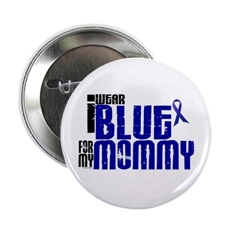 """I Wear Blue For My Mommy 6 2.25"""" Button"""
