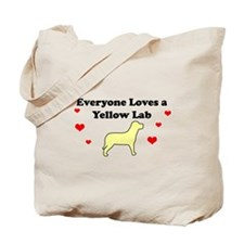 Everyone Loves A Yellow Lab Tote Bag