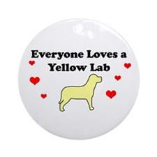 Everyone Loves A Yellow Lab Ornament (Round)