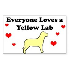 Everyone Loves A Yellow Lab Rectangle Decal