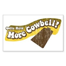 Gotta Have More Cowbell! Rectangle Sticker