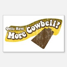 Gotta Have More Cowbell! Rectangle Decal