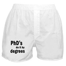 PhDs do it by degrees Boxer Shorts